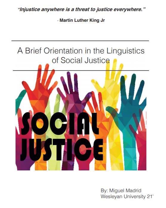 A Brief Orientation to the Linguistics of Social Justice by Miguel Madrid '21