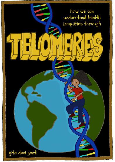The Magic of Telomere Biology by Gita Ganti '21